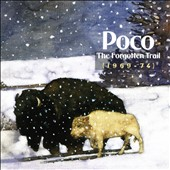 Poco: The Forgotten Trail (1969-1974)