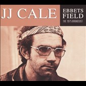 J.J. Cale: Ebbets Field: The 1975 Broadcast [Digipak]