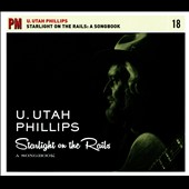 Utah Phillips: Starlight on the Rails: A Songbook [Digipak] *