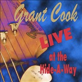 Grant Cook: Live at the Hide-A-Way