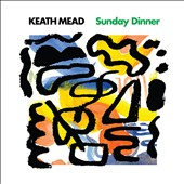 Keath Mead: Sunday Dinner [Digipak]