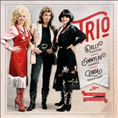 Dolly Parton/Emmylou Harris/Trio/Linda Ronstadt: The Complete Trio Collection