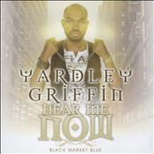 Yardley Griffin: Hear Me Now