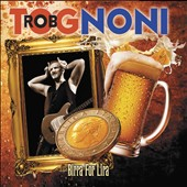 Rob Tognoni: Birra for Lira [Digipak]