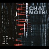 Chat Noir: Nine Thoughts for One Word [Digipak]