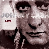 Johnny Cash: Love