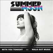 Summer Moon: With You Tonight [Single] [12/9]