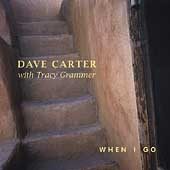 Dave Carter (Guitar/Banjo): When I Go