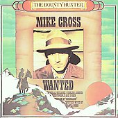 Mike Cross: Bounty Hunter