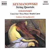 Szymanowski: String Quartets;  Stravinsky / Goldner Quartet