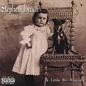Stephen Lynch (Comedy): A Little Bit Special [PA]