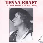 Tenna Kraft - The Danish Soprano of the 20th Century