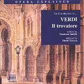 Opera Explained - An Introdution to Verdi: Il trovatore