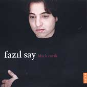 Fazil Say: Black Earth