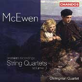 McEwen: String Quartets Vol 3 / Chilingirian String Quartet