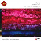 Tippett: The Rose Lake, The Vision of St. Augustine