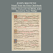 Browne: Music from the Eton Choirbook / Phillips, et al