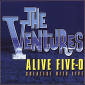 The Ventures: Alive Five-O Greatest Hits Live