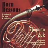 Horn Dessous - Works by Ravel, Dukas and Saint-Saens / Zbigniew Zuk, horn