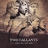 Two Gallants: What the Toll Tells