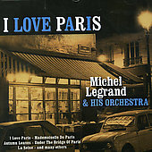 Michel Legrand: I Love Paris