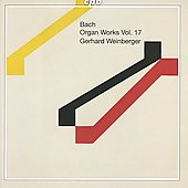 Bach: Organ Works Vol 17 / Gerhard Weinberger