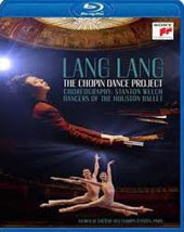 The Chopin Dance Project - Choreography by Stanton Welch / Dancers of the Houston Ballet, Lang Lang, piano (live from the Theatre des Champs Elysees in Paris) [Blu-ray]