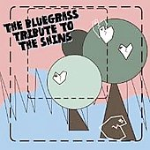 Various Artists: The Bluegrass Tribute to the Shins