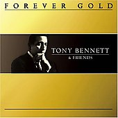 Tony Bennett: Forever Gold: Tony Bennett & Friends