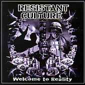 Resistant Culture: Welcome to Reality *