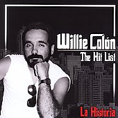Willie Colón: La Historia: The Hit List