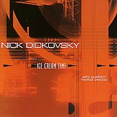 Nick Didkovsky: Ice Cream Time / Didkovsky, et al