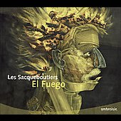 El Fuego / Les Sacqueboutiers