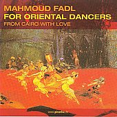 Mahmoud Fadl: For Oriental Dancers *