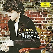 Chopin: The Complete Preludes / Rafal Blechacz