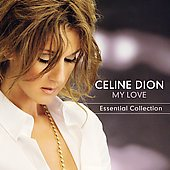 Celine Dion: My Love: Essential Collection