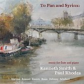 To Pan and Syrinx - Martinu, Roussel, Ensecu, et al / Kenneth Smith, Paul Rhodes