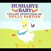 Hushabye Baby: Hushabye Baby: Lullaby Renditions of Dolly Parton [Slipcase]