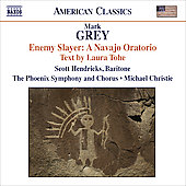 Grey: Enemy Slayer 'A Navajo Oratorio' / Christie, Hendricks, Phoenix SO, et al