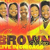 The Brown Sisters: The Brown Sisters Live in Chicago