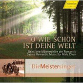 Schubert: O wie sch&ouml;n deine Welt, etc;  Mendelssohn, Liszt, Kreutzer, etc / Die Meistersinger, et al