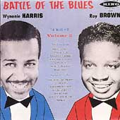 Wynonie Harris/Roy Brown: Battle of the Blues, Vol. 2