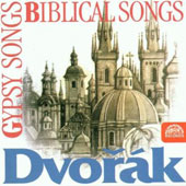 Dvorak: Gypsy Melodies Op55; Biblical Songs Op99