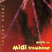Rodney Oakes: Oakes: Music for Midi Trombone *
