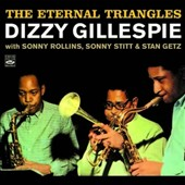 Dizzy Gillespie: Eternal Triangle