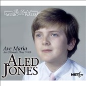 Aled Jones: Ave Maria: An Ultimate Hour with Aled Jones [Digipak]