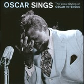 Oscar Peterson: Oscar Sings: The Vocal Styling of Oscar Peterson