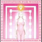 Lia Scallon: Diamond Light: Meditation for Women
