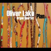 Oliver Lake Organ Quartet: Plan [Digipak]
