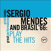 Sergio Mendes & Brasil '66: Play the Hits